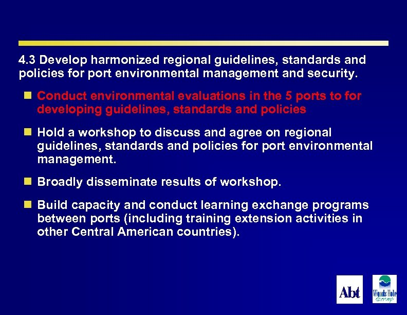 4. 3 Develop harmonized regional guidelines, standards and policies for port environmental management and