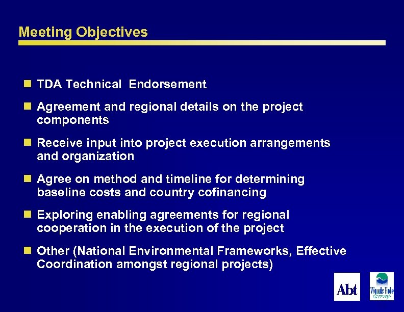 Meeting Objectives n TDA Technical Endorsement n Agreement and regional details on the project