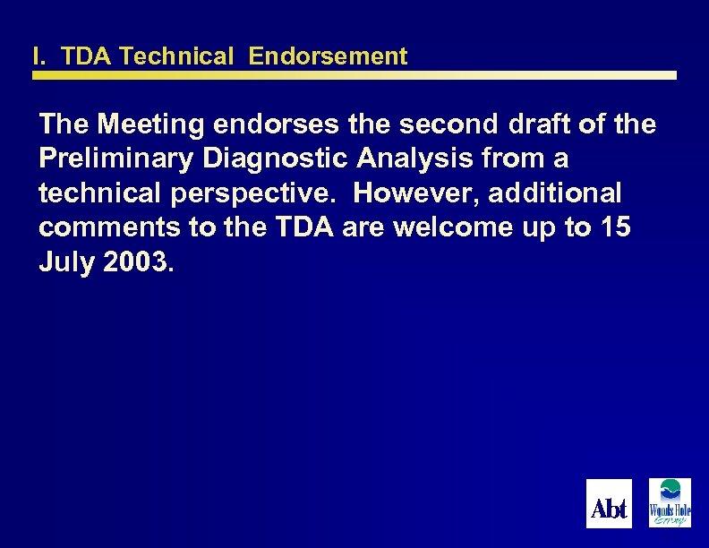 I. TDA Technical Endorsement The Meeting endorses the second draft of the Preliminary Diagnostic