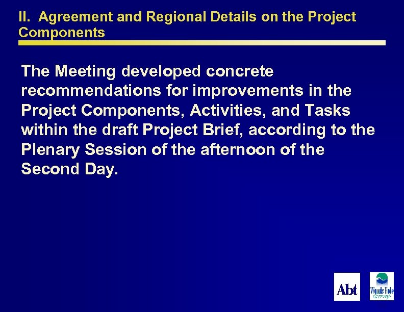 II. Agreement and Regional Details on the Project Components The Meeting developed concrete recommendations