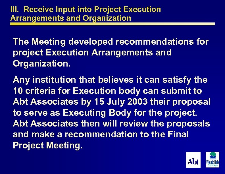 III. Receive Input into Project Execution Arrangements and Organization The Meeting developed recommendations for
