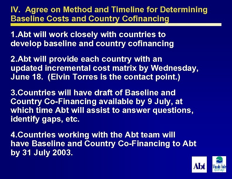 IV. Agree on Method and Timeline for Determining Baseline Costs and Country Cofinancing 1.