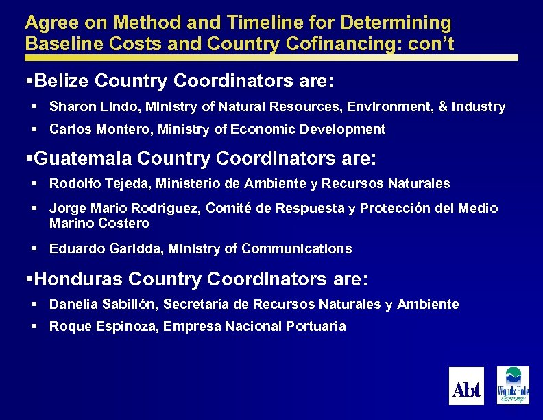 Agree on Method and Timeline for Determining Baseline Costs and Country Cofinancing: con't §Belize