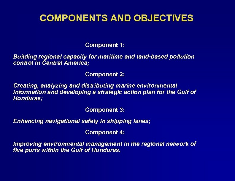 COMPONENTS AND OBJECTIVES Component 1: Building regional capacity for maritime and land-based pollution control
