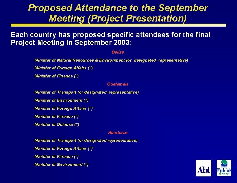 Proposed Attendance to the September Meeting (Project Presentation) Each country has proposed specific attendees