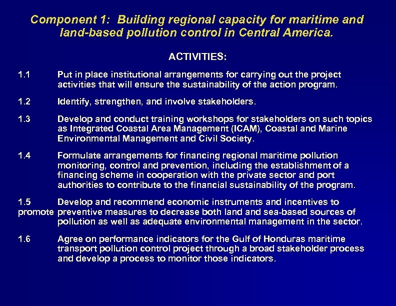 Component 1: Building regional capacity for maritime and land-based pollution control in Central America.