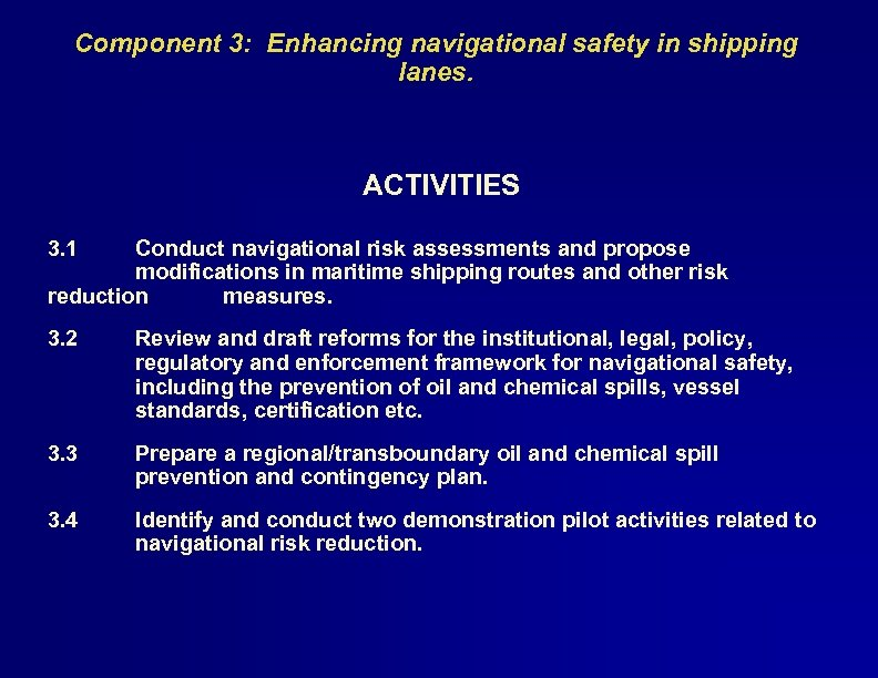Component 3: Enhancing navigational safety in shipping lanes. ACTIVITIES 3. 1 Conduct navigational risk