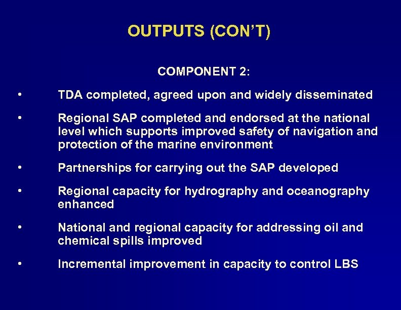 OUTPUTS (CON'T) COMPONENT 2: • TDA completed, agreed upon and widely disseminated • Regional