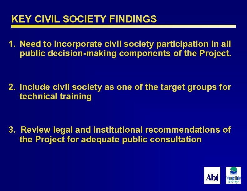 KEY CIVIL SOCIETY FINDINGS 1. Need to incorporate civil society participation in all public