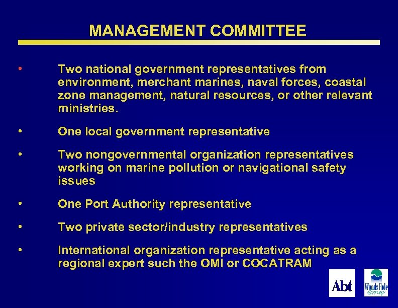MANAGEMENT COMMITTEE • Two national government representatives from environment, merchant marines, naval forces, coastal