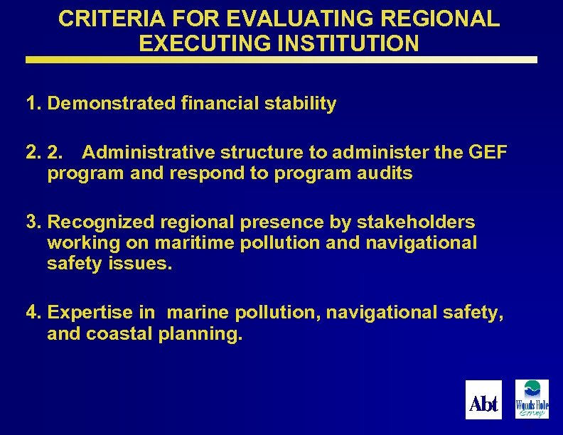 CRITERIA FOR EVALUATING REGIONAL EXECUTING INSTITUTION 1. Demonstrated financial stability 2. 2. Administrative structure