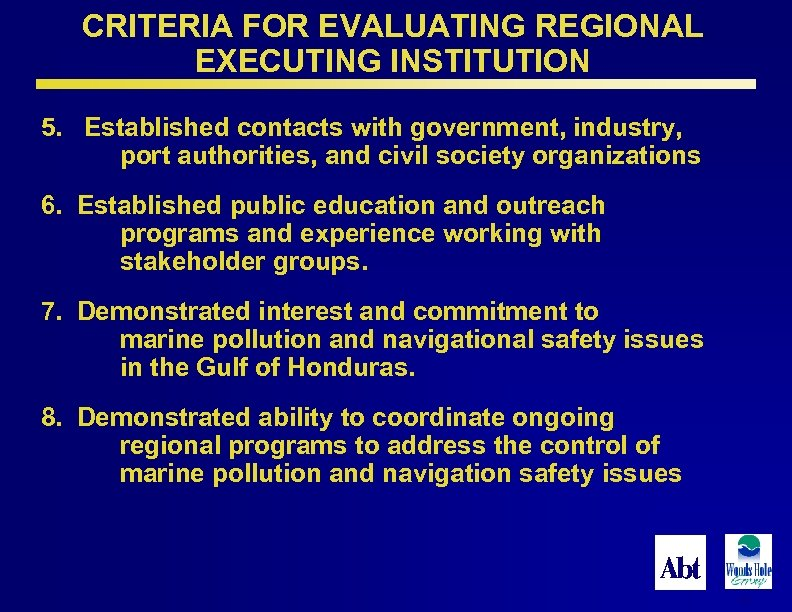 CRITERIA FOR EVALUATING REGIONAL EXECUTING INSTITUTION 5. Established contacts with government, industry, port authorities,