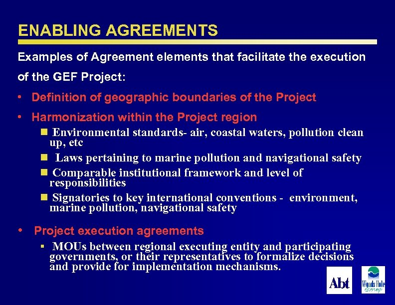 ENABLING AGREEMENTS Examples of Agreement elements that facilitate the execution of the GEF Project: