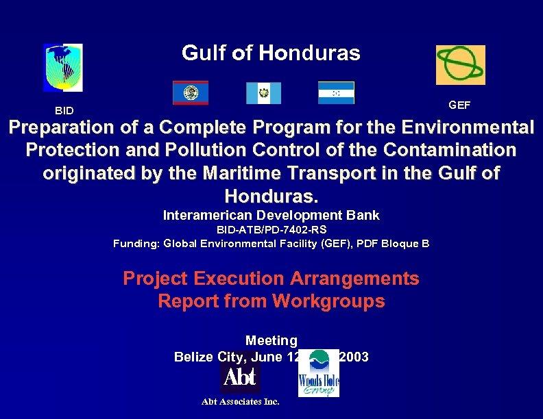 Gulf of Honduras GEF BID Preparation of a Complete Program for the Environmental Protection