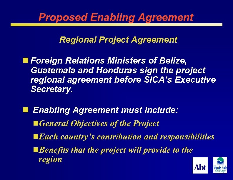Proposed Enabling Agreement Regional Project Agreement n Foreign Relations Ministers of Belize, Guatemala and