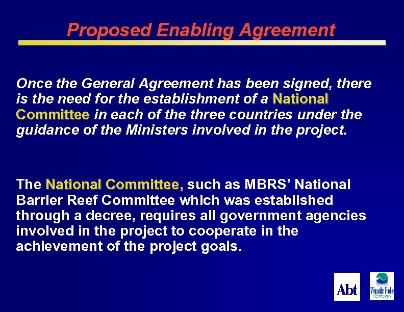 Proposed Enabling Agreement Once the General Agreement has been signed, there is the need