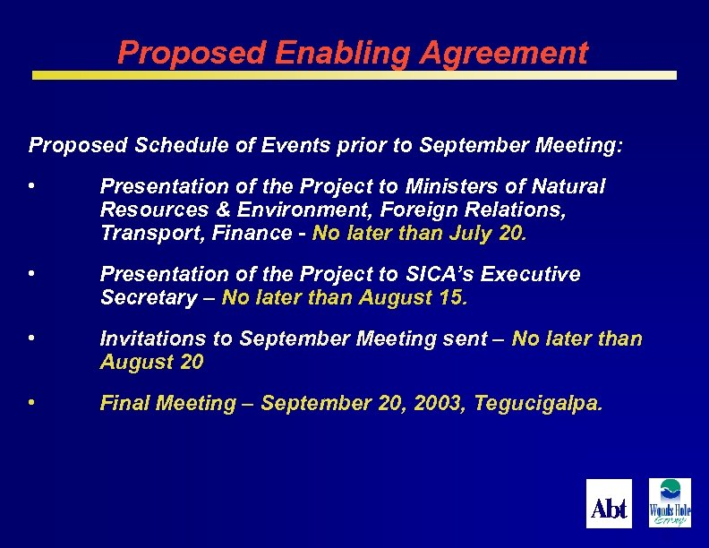 Proposed Enabling Agreement Proposed Schedule of Events prior to September Meeting: • Presentation of