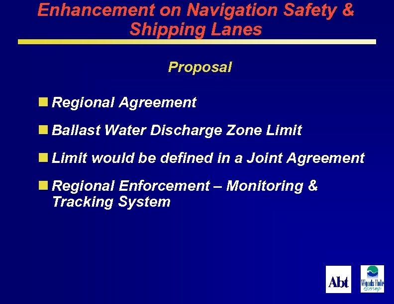 Enhancement on Navigation Safety & Shipping Lanes Proposal n Regional Agreement n Ballast Water