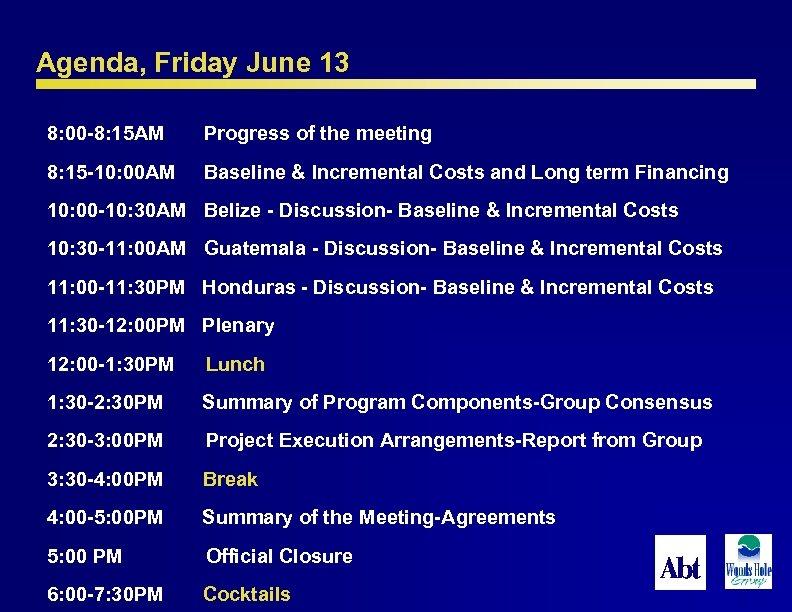 Agenda, Friday June 13 8: 00 -8: 15 AM Progress of the meeting 8: