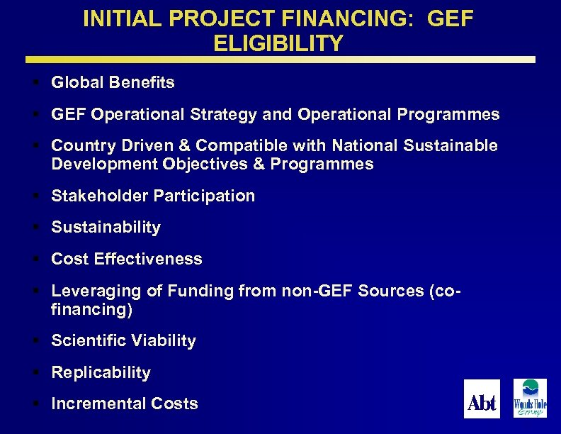 INITIAL PROJECT FINANCING: GEF ELIGIBILITY § Global Benefits § GEF Operational Strategy and Operational