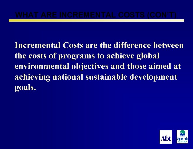 WHAT ARE INCREMENTAL COSTS (CON'T) Incremental Costs are the difference between the costs of