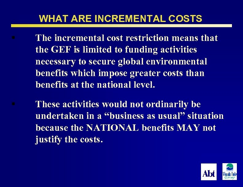 WHAT ARE INCREMENTAL COSTS § The incremental cost restriction means that the GEF is