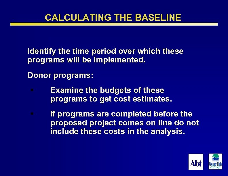 CALCULATING THE BASELINE Identify the time period over which these programs will be implemented.