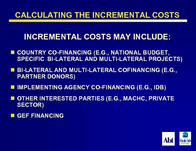 CALCULATING THE INCREMENTAL COSTS MAY INCLUDE: n COUNTRY CO-FINANCING (E. G. , NATIONAL BUDGET,