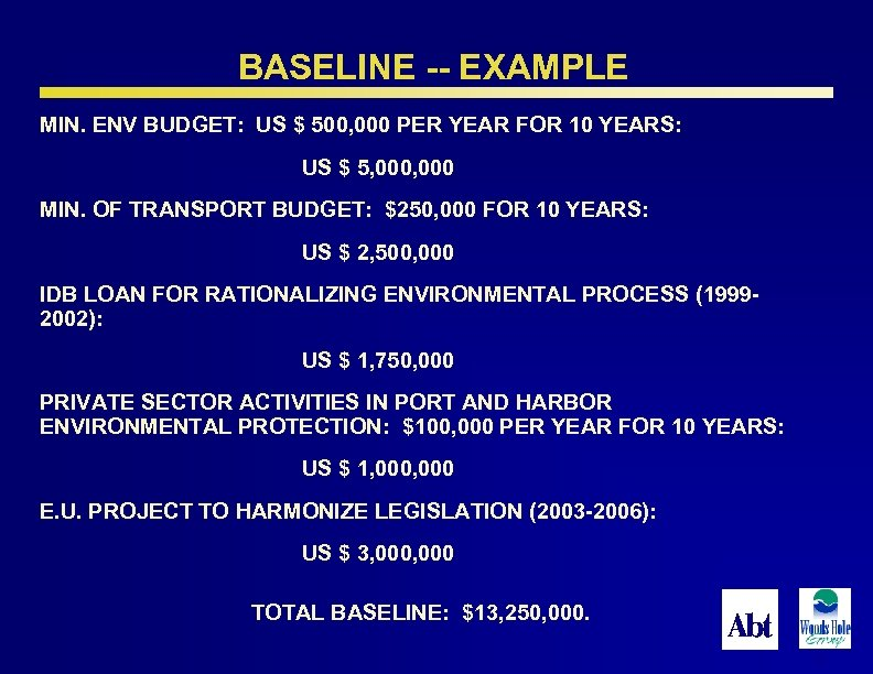 BASELINE -- EXAMPLE MIN. ENV BUDGET: US $ 500, 000 PER YEAR FOR 10