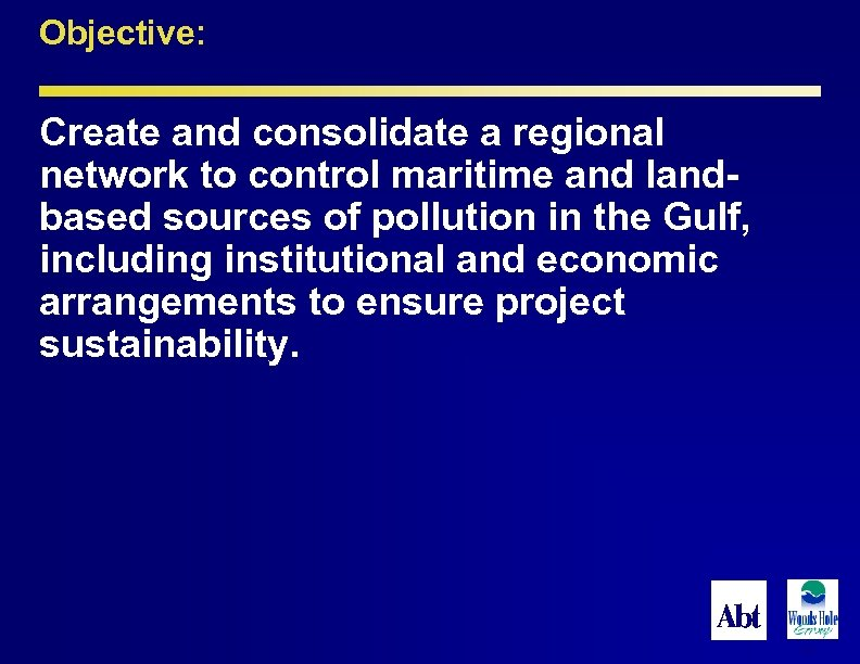 Objective: Create and consolidate a regional network to control maritime and landbased sources of