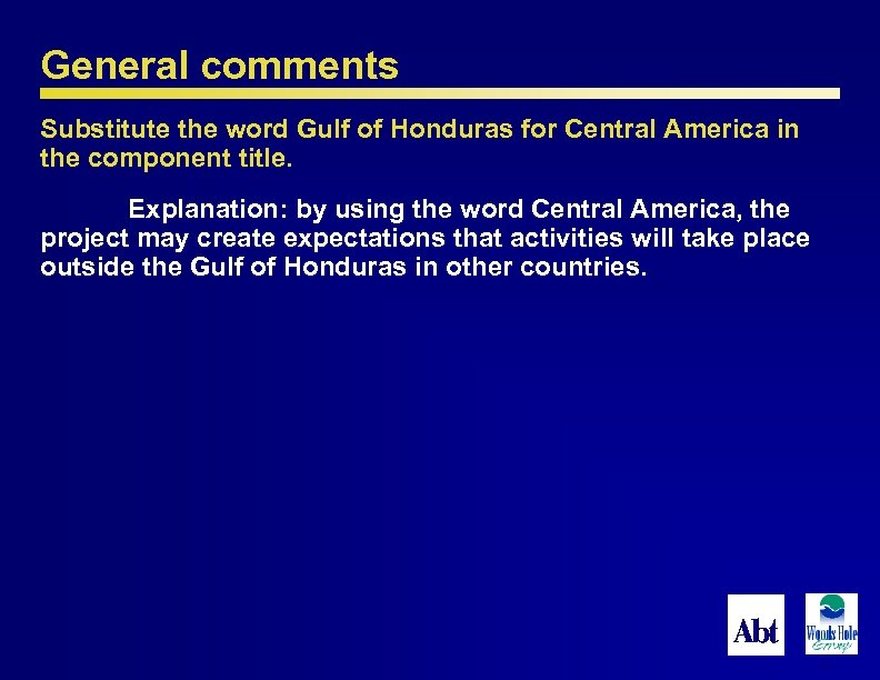 General comments Substitute the word Gulf of Honduras for Central America in the component