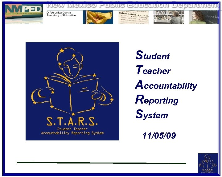 Student Teacher Accountability Reporting System 11/05/09