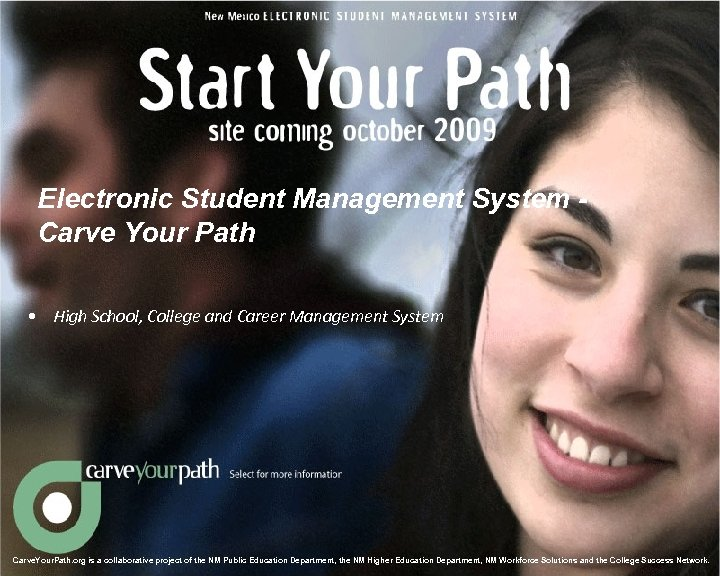 Electronic Student Management System Carve Your Path • High School, College and Career Management