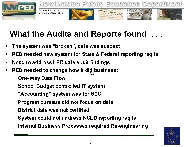 What the Audits and Reports found . . . § The system was