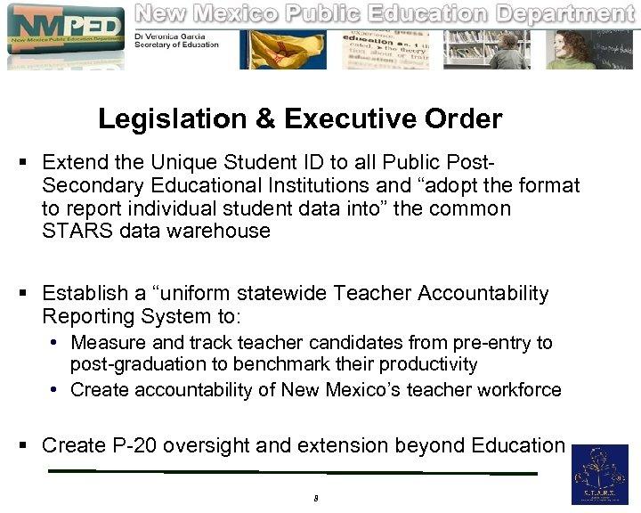 Legislation & Executive Order § Extend the Unique Student ID to all Public