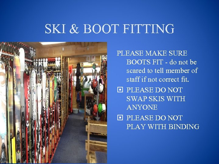 SKI & BOOT FITTING PLEASE MAKE SURE BOOTS FIT - do not be scared