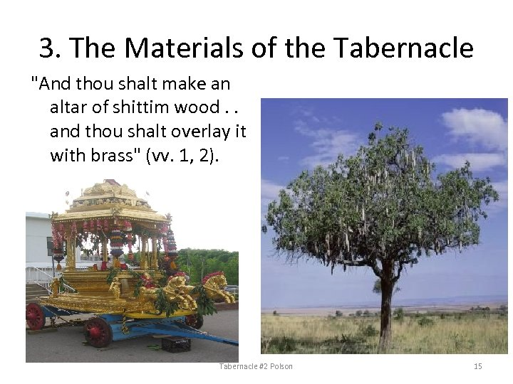 3. The Materials of the Tabernacle