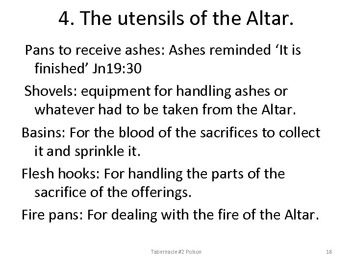 4. The utensils of the Altar. Pans to receive ashes: Ashes reminded 'It is