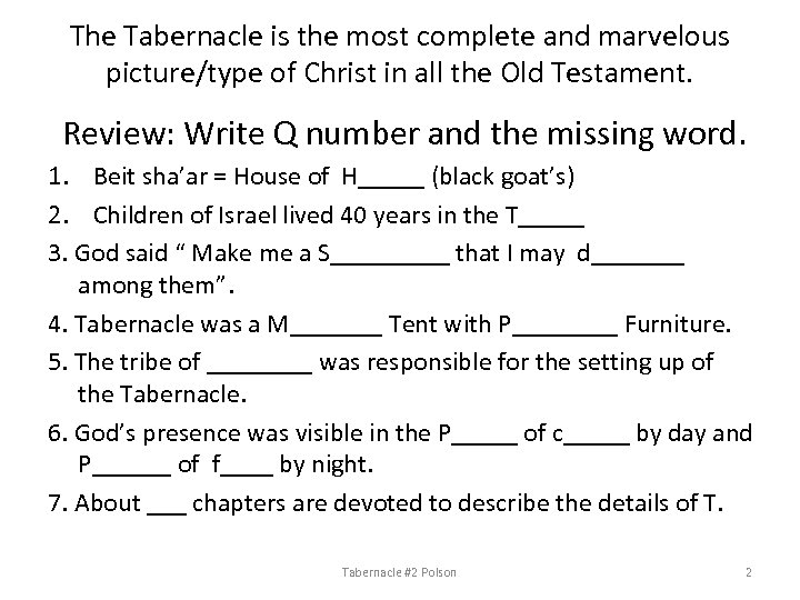 The Tabernacle is the most complete and marvelous picture/type of Christ in all the