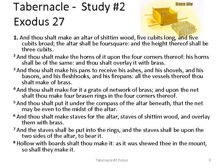 Tabernacle - Study #2 Exodus 27 1. And thou shalt make an altar of