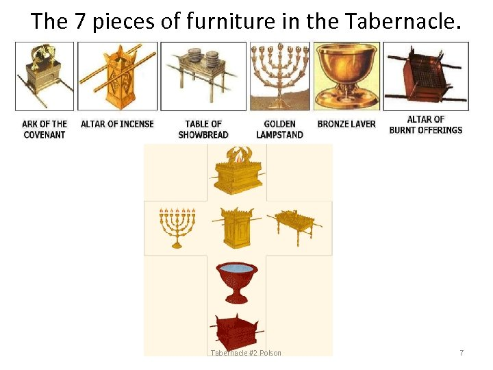 The 7 pieces of furniture in the Tabernacle #2 Polson 7