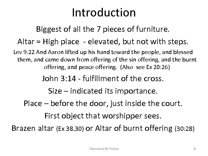 Introduction Biggest of all the 7 pieces of furniture. Altar = High place -