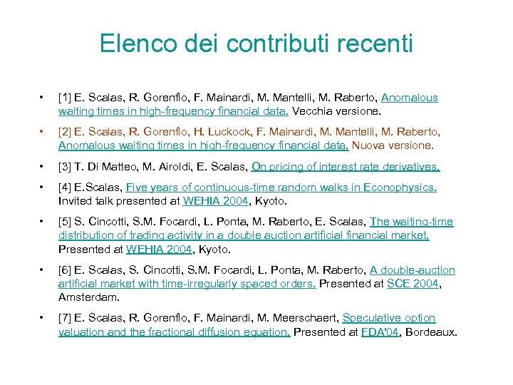 Elenco dei contributi recenti • [1] E. Scalas, R. Gorenflo, F. Mainardi, M. Mantelli,