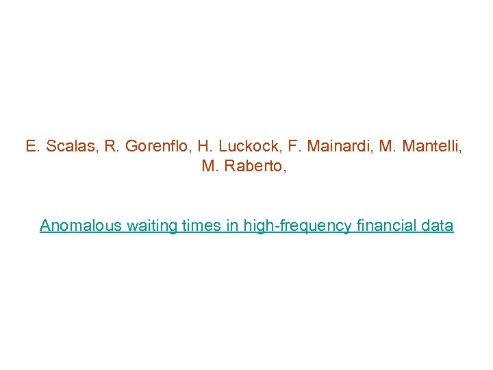 E. Scalas, R. Gorenflo, H. Luckock, F. Mainardi, M. Mantelli, M. Raberto, Anomalous waiting