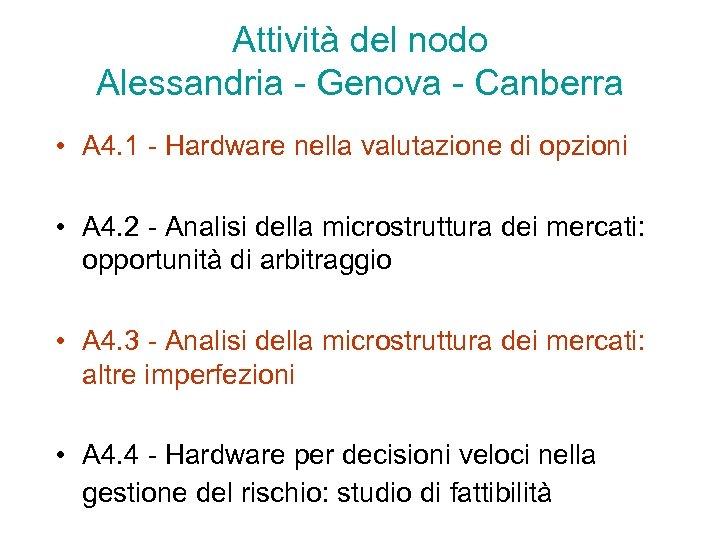Attività del nodo Alessandria - Genova - Canberra • A 4. 1 - Hardware