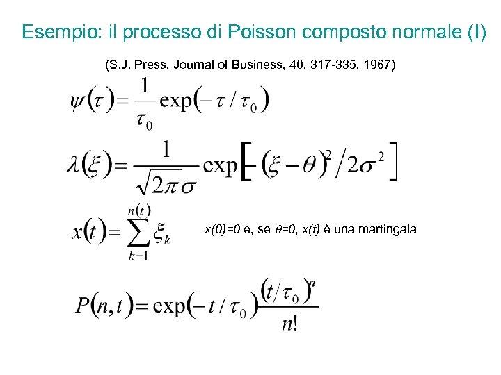 Esempio: il processo di Poisson composto normale (I) (S. J. Press, Journal of Business,
