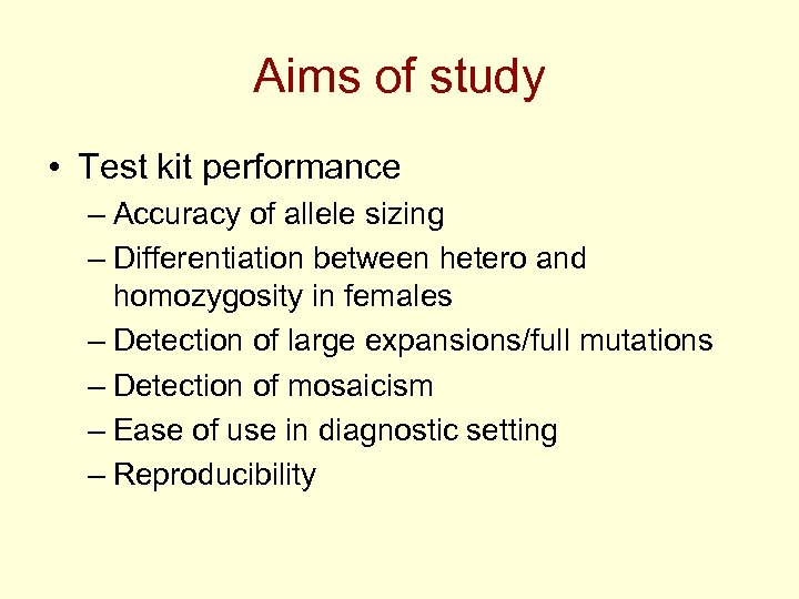 Aims of study • Test kit performance – Accuracy of allele sizing – Differentiation
