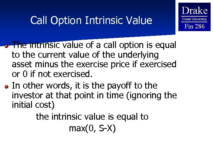Call Option Intrinsic Value The intrinsic value of a call option is equal to