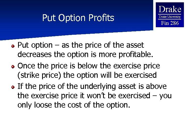 Put Option Profits Drake University Fin 286 Put option – as the price of