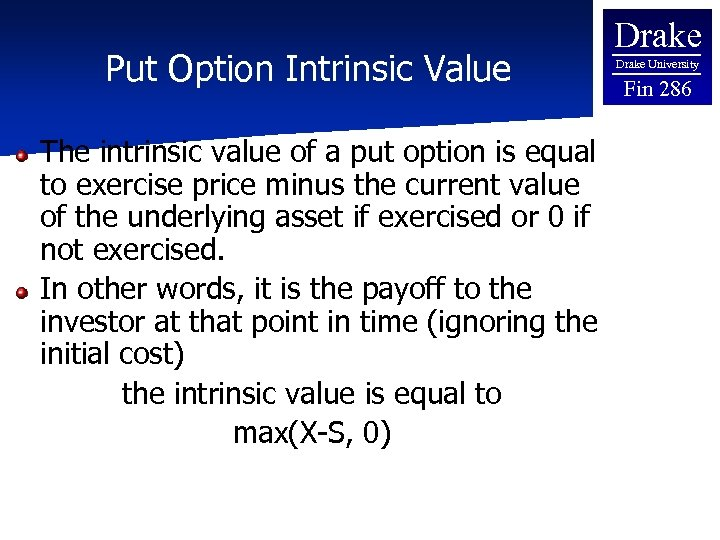 Put Option Intrinsic Value The intrinsic value of a put option is equal to